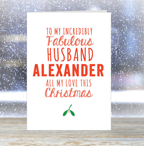 'To My Incredibly Fabulous Husband (his name) - All my Love This Christmas' Personalised Card