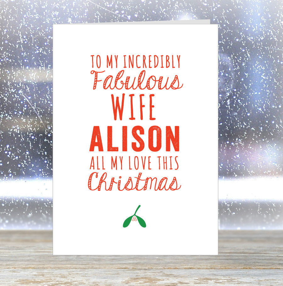 'To My Incredibly Fabulous Wife (her name) - All my Love This Christmas' Personalised Card