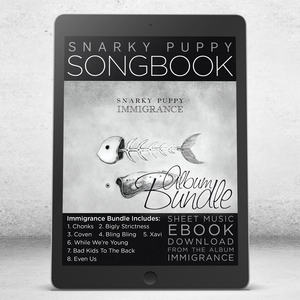 Immigrance COMPLETE - Snarky Puppy Songbook [eBook]