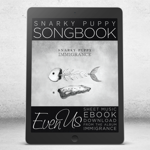 Even Us - Snarky Puppy Songbook [eBook]