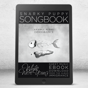 While We're Young - Snarky Puppy Songbook [eBook]