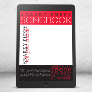 The Good Man Delivered And The Best Is Blessed - Snarky Puppy Songbook [eBook]