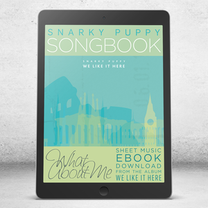 What About Me - Snarky Puppy Songbook [eBook]
