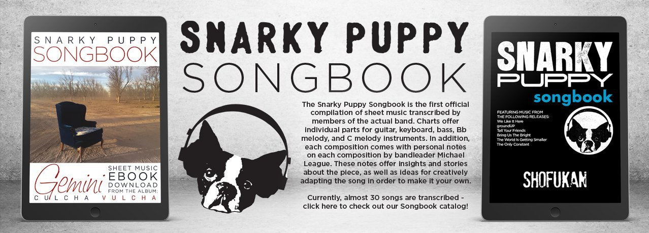 Download your favorite Snarky Puppy song's Songbook here.