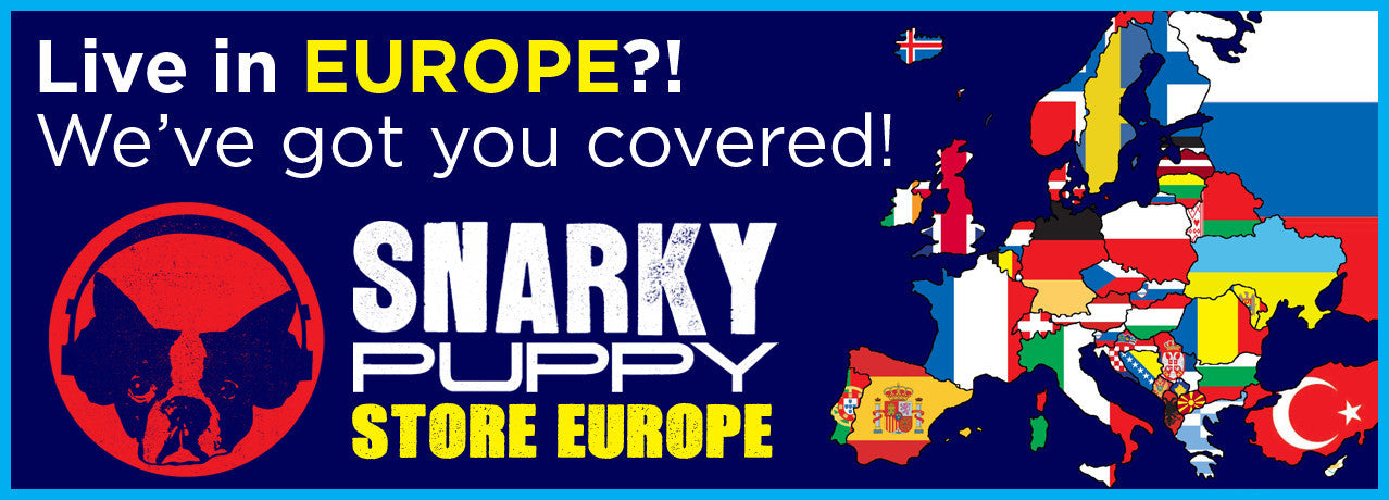 Snarky Puppy European Online Store now open!