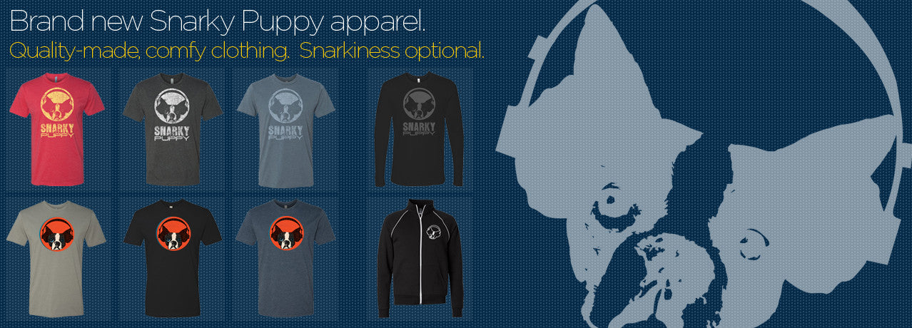 Click here to purchase all new Snarky Puppy apparel.