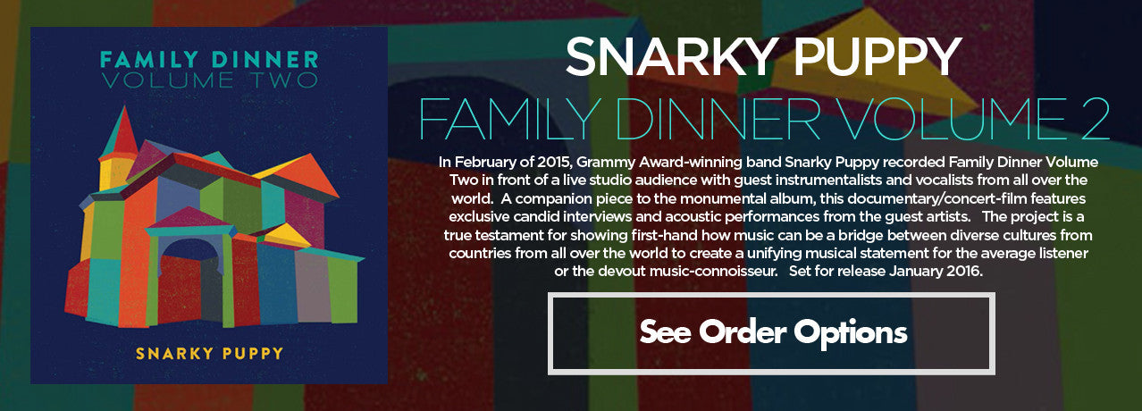 Click here to see all purchasing options for the brand-new Snarky Puppy album Family Dinner Volume 2.