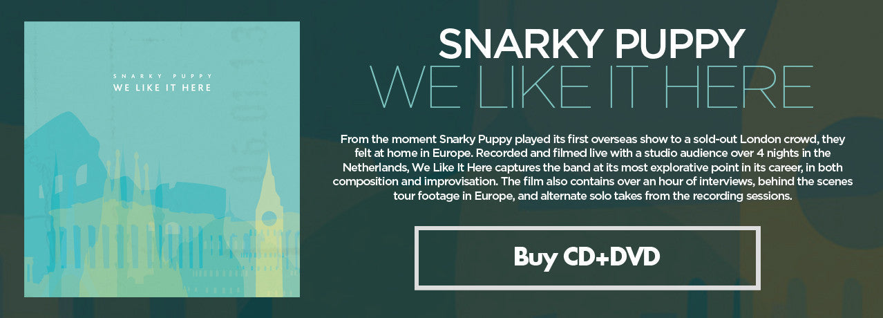 Click here to purchase Snarky Puppy's We Like It Here, now on CD+DVD.