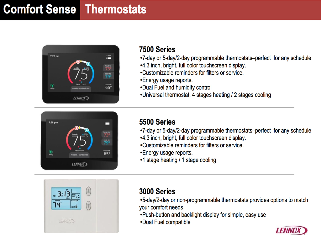 lennox touchscreen thermostat. the main difference is that it designed for a single stage system. and finally, 3000 series most basic programmable thermostat available. lennox touchscreen o