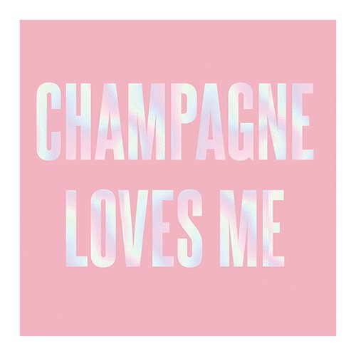 Cocktail Napkins - Champagne Loves Me
