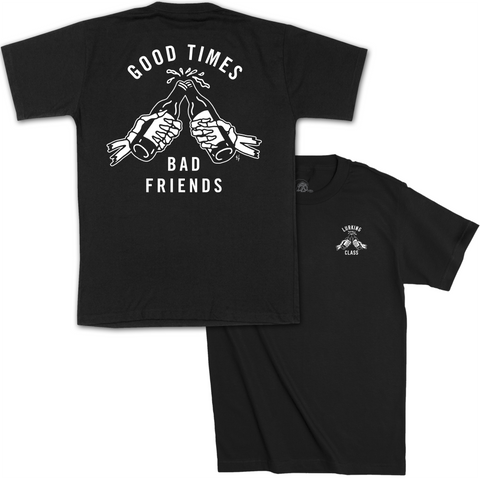 Good Times Bad Friends Tee - Black