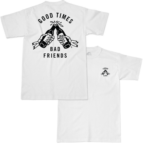 Good Times Bad Friends Tee - White