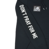 Don't Pray For Me Hoodie - Black