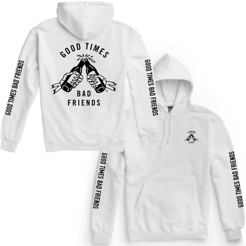 Good Times Bad Friends Pullover Hoodie - White