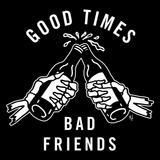 Good Times Bad Friends Long Sleeve Tee - Black