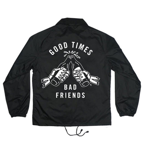 Good Times Bad Friends Coaches Jacket