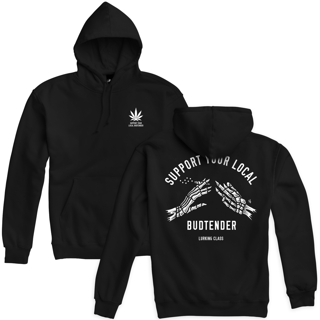 Support Your Local Budtender Pullover Hoodie - Black | Lurking Class by Sketchy Tank