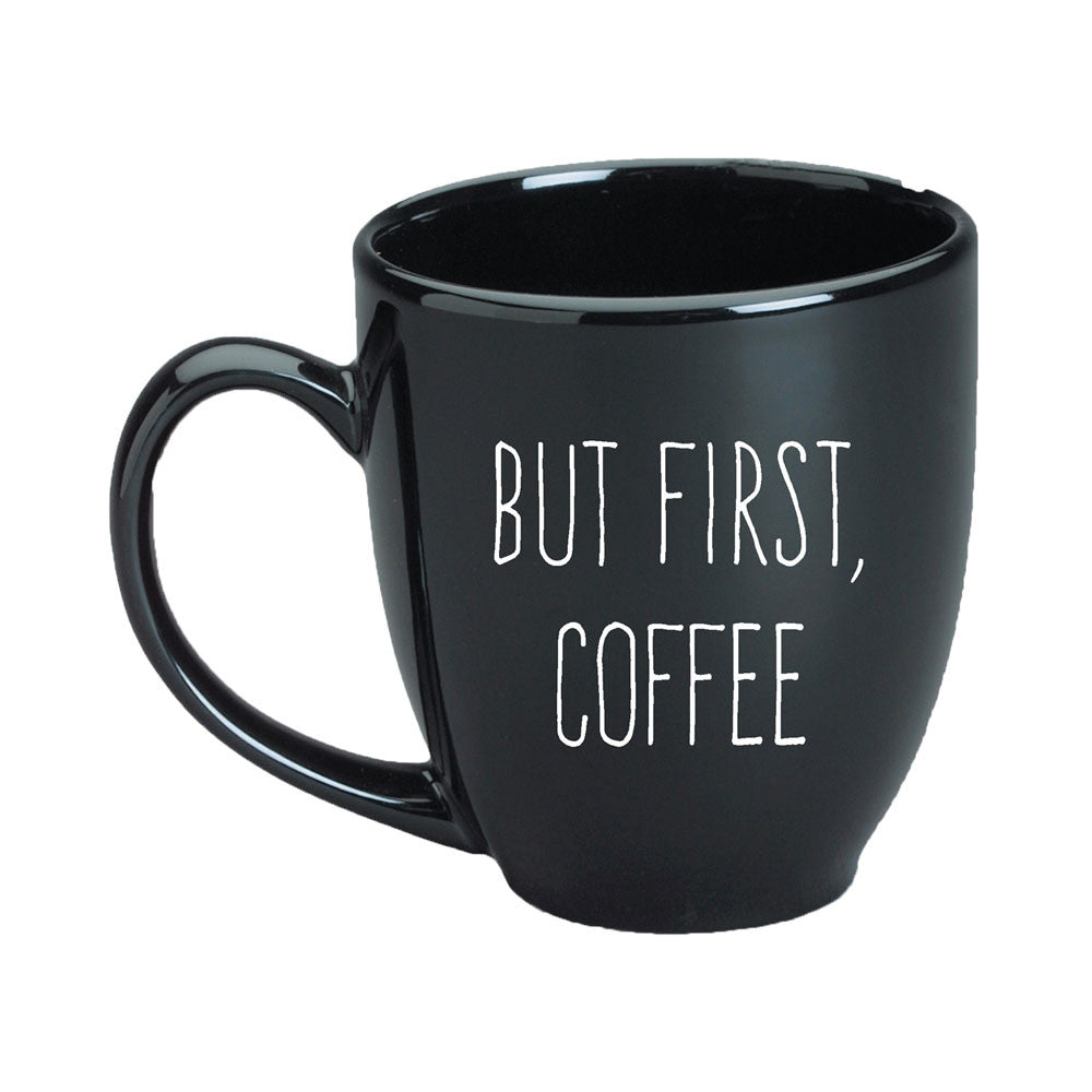 But First Coffee Black Mug A Cup Of Quotes