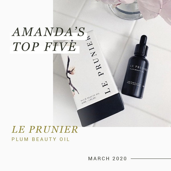 Amanda's Top 5 - March 2020 | Vert Beauty