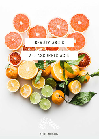 Vert Beauty Blog - Ascorbic Acid