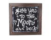 "Birch Maison Decorative Primitive / Farmhouse Chalkboard with Wood Frame ""Love you to the Moon and back"" - 12"" Tall"