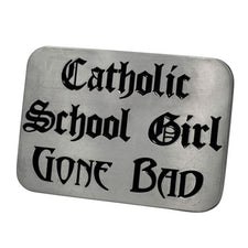 Silver CATHOLIC GIRL GONE BAD Sexy Girly Belt Buckle