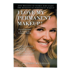 I Love My Permanent Makeup! FAQ Book by Debbie McClellan