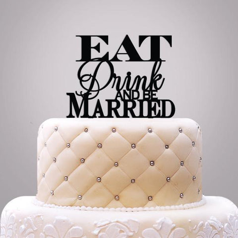 Eat Drink and Be Married Wedding Cake Topper-Jubilee Favors