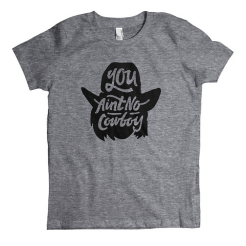 You Ain't No Cowboy Youth T-Shirt