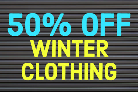 ALL WINTER CLOTHING 50% OFF