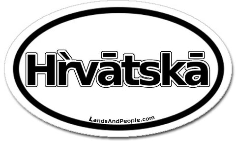 Hrvatska in Croatian Car Bumper Sticker Decal Oval Black and White