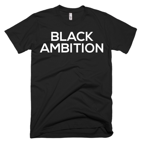 BLACK AMBITION T-SHIRT
