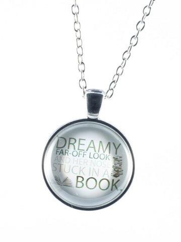 Disney quote necklace - Dreamy far off look with her nose stuck in a book