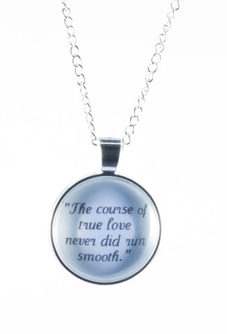 """The course of true love"" Shakespeare Quote Necklace"