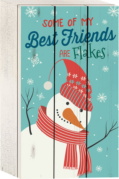 Some of my best friends are Flakes Tabletop Sign - PuzzleMatters