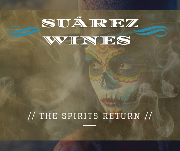 2018 SUAREZ WINES | THE SPIRITS RETURN