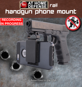 "Home Defense Handgun SMARTPHONE Mount - ""The Evidence You Need"""