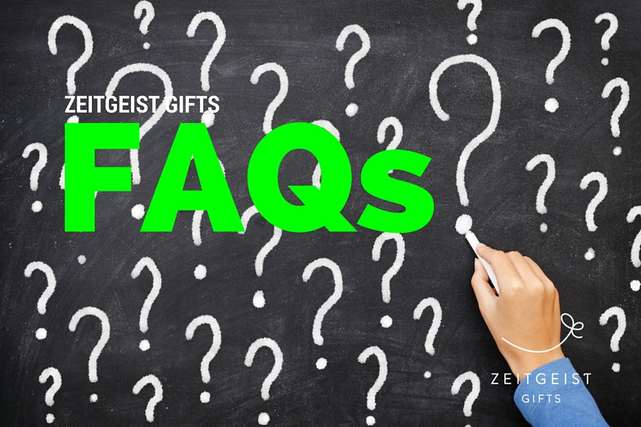 FAQ, Frequently asked questions, customer service, customer support, help, Zeitgeist Gifts