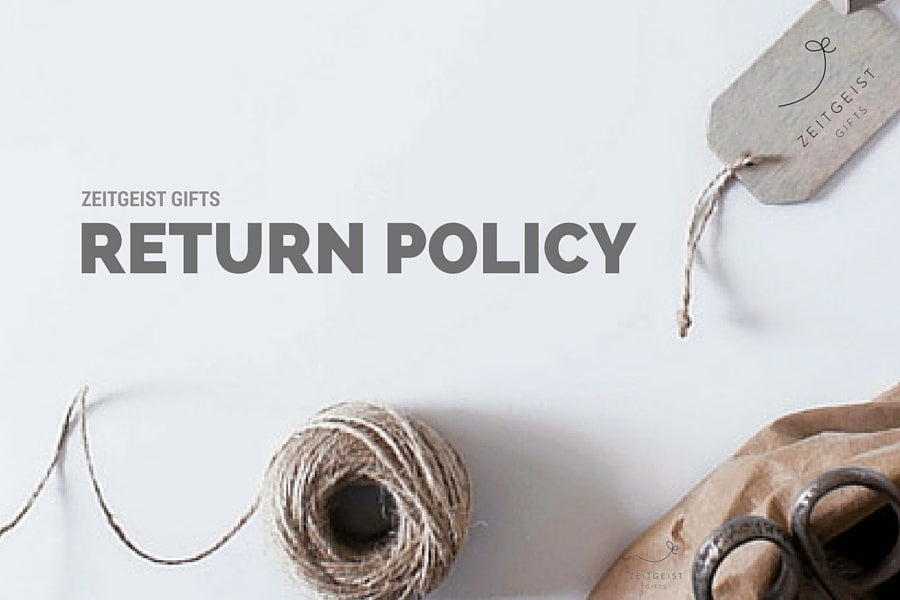 Return Policy, Returns, FAQ, Zeitgeist Gifts, Customer Service