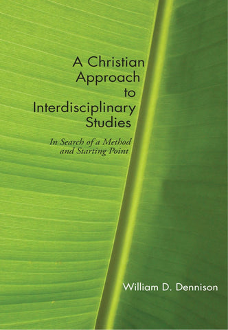 A Christian Approach to Interdisciplinary Studies: In Search of a Method and Starting Point