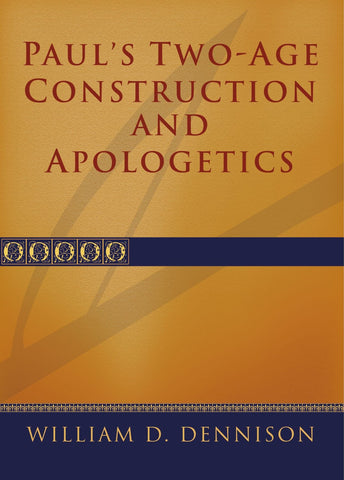 Paul's Two-Age Construction and Apologetics