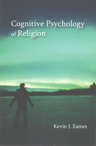 Cognitive Psychology of Religion, by Kevin J. Eames