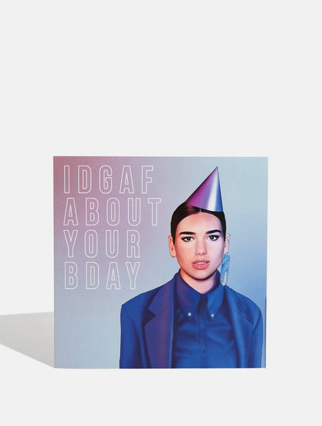 IDGAF About Your Bday Card