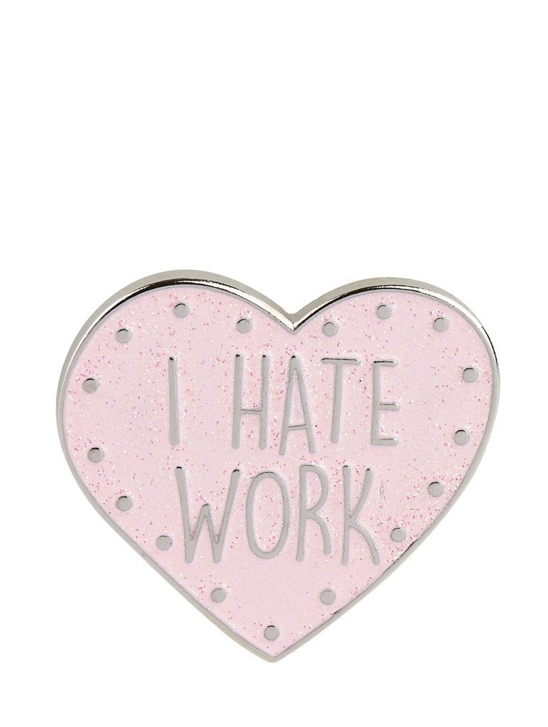 I Hate Work Enamel Pin