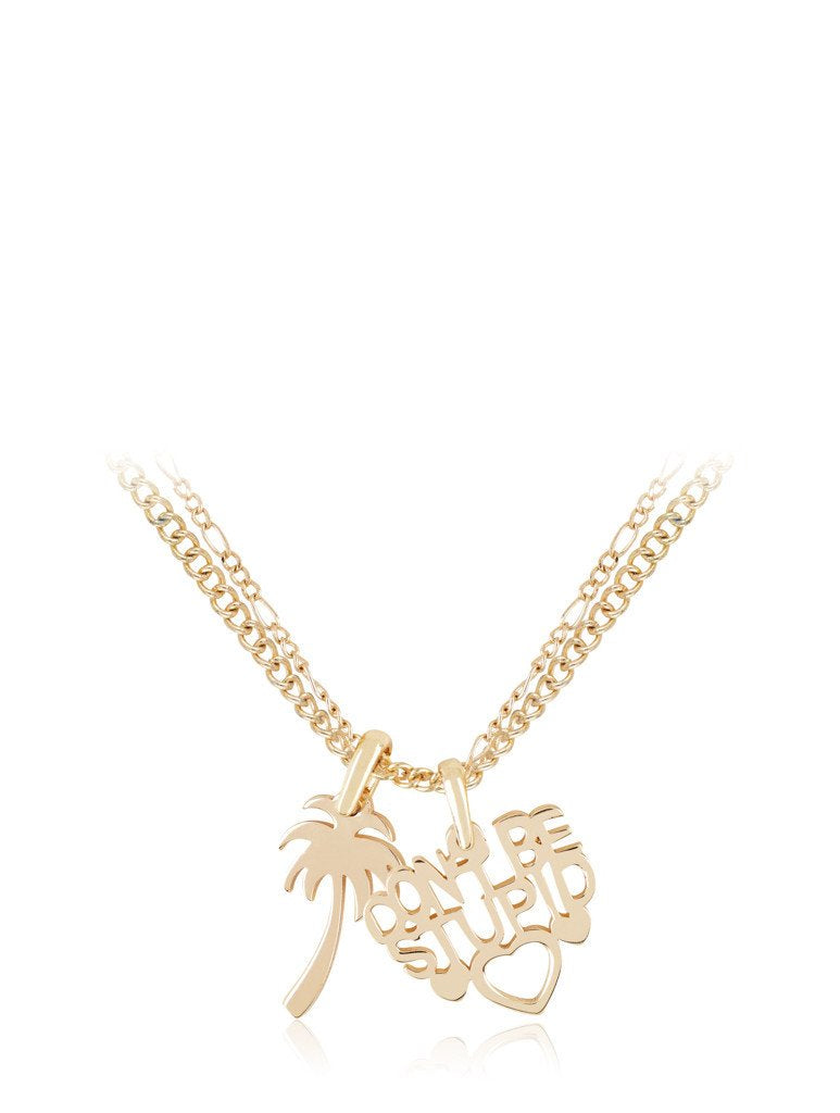 Gold Don't Be Stupid Necklace