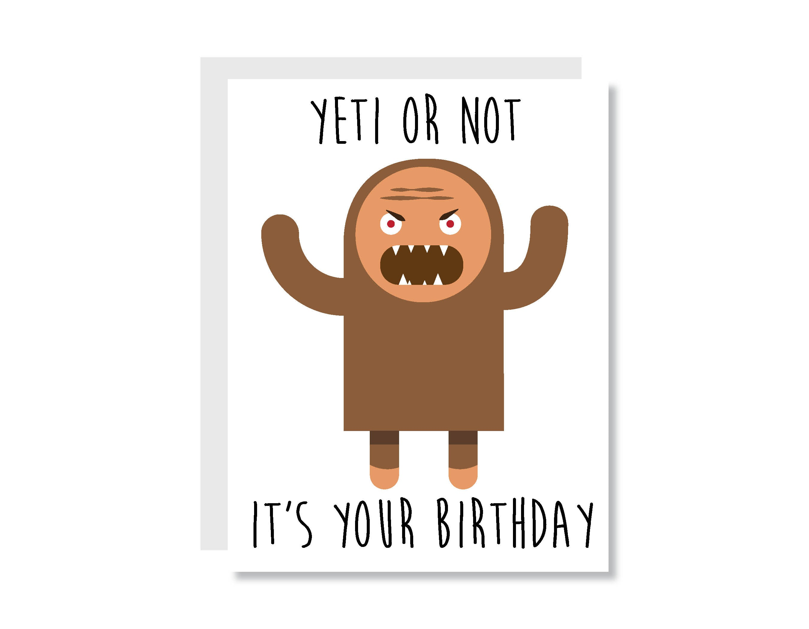 Yeti Or Not Its Your Birthday Greeting Card Card111 Oh Hello