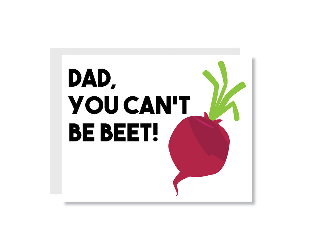 Dad You Can't Be Beet Greeting Card - CARD141 - Oh, Hello Stationery Co. bullet journal Erin Condren stickers scrapbook planner case customized gifts mugs Travlers Notebook unique fun