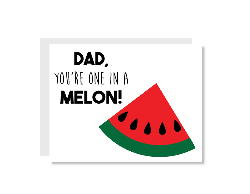 Dad You're One in a Melon Greeting Card - CARD143 - Oh, Hello Stationery Co. bullet journal Erin Condren stickers scrapbook planner case customized gifts mugs Travlers Notebook unique fun
