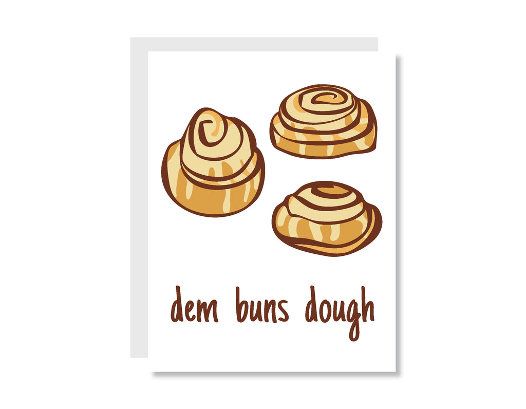 Dem Buns Dough Greeting Card - CARD203