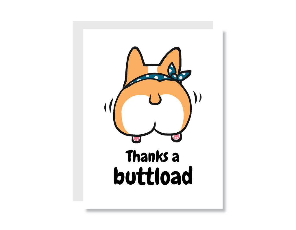 Thanks a Buttload Greeting Card - CARD204